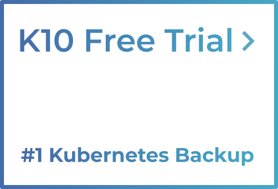 K10 Free Trial - #1 Kubernetes Backup